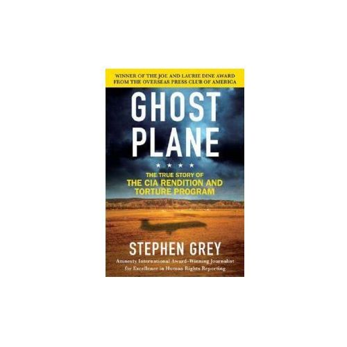 Ghost Plane: The True Story of the CIA Rendition and Torture Program (9780312360245)