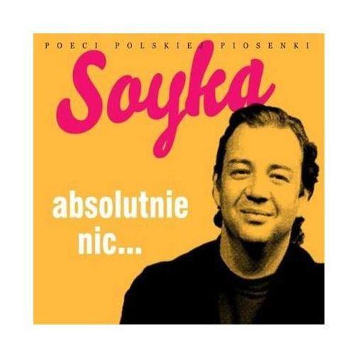 SOYKA, ABSOLUTNIE NIC - Różni Wykonawcy (Płyta CD) (0602537374786)