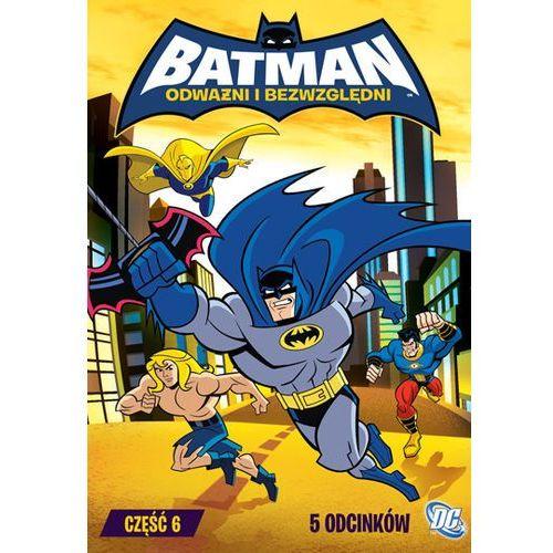 Batman: Odważni i bezwzględni cz. 6