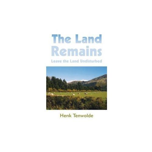 The Land Remains: Leave the Land Undisturbed