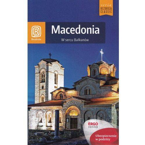 Macedonia. W sercu Bałkanów - Wysyłka od 3,99, Bezdroża