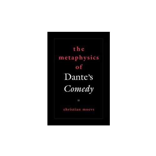 Metaphysics of Dante's Comedy (9780195372588)