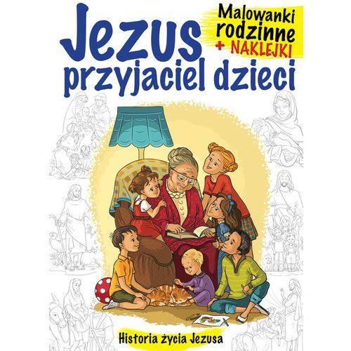Malowanki rodzinne +naklejki Jezus przyjaciel dzie - Jeśli zamówisz do 14:00, wyślemy tego samego dnia. Darmowa dostawa, już od 300 zł. (9788379453719)