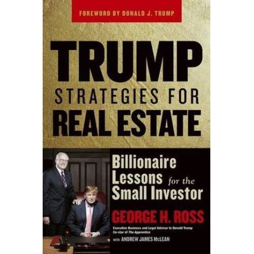 Trump Strategies for Real Estate, George H. Ross