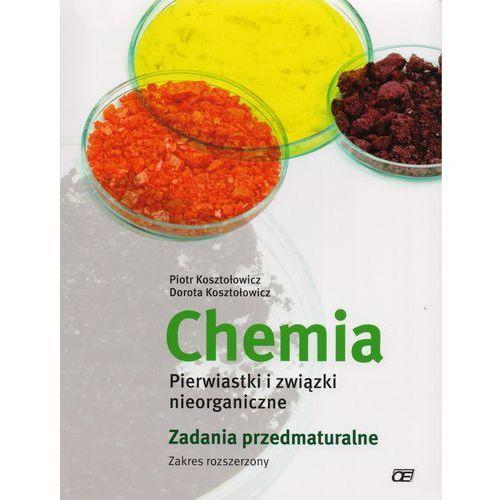 Chemia LO Pierwiastki i związki nieorg. zad. ZR OE, oprawa broszurowa