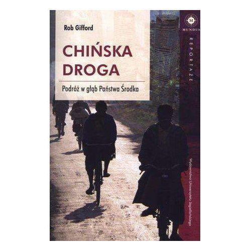 Chińska droga Podróż w głąb Państwa Środka (9788323336174)