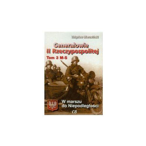 Generałowie II Rzeczypospolitej tom 3 M-S. Darmowy odbiór w niemal 100 księgarniach! (8373391048)