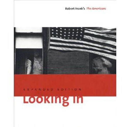 Looking In: Robert Frank's The Americans, oprawa twarda