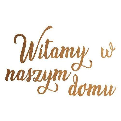 Dekoracja drewniana napis na ścianę Witamy w naszym domu - 6 mm (5907509935688)