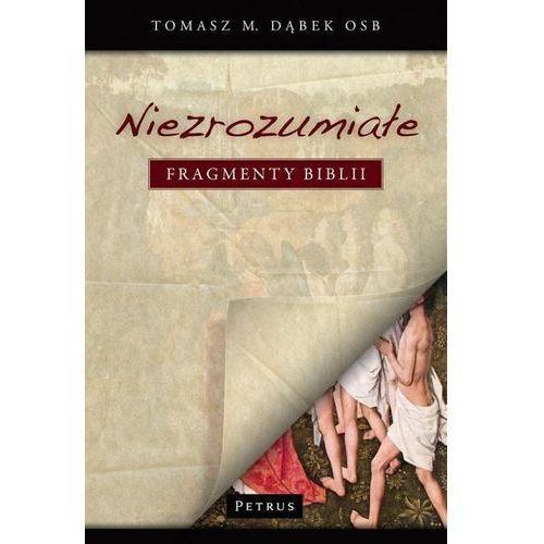 NIEZROZUMIAŁE FRAGMENTY BIBLII - Tomasz M. Dąbek, Petrus