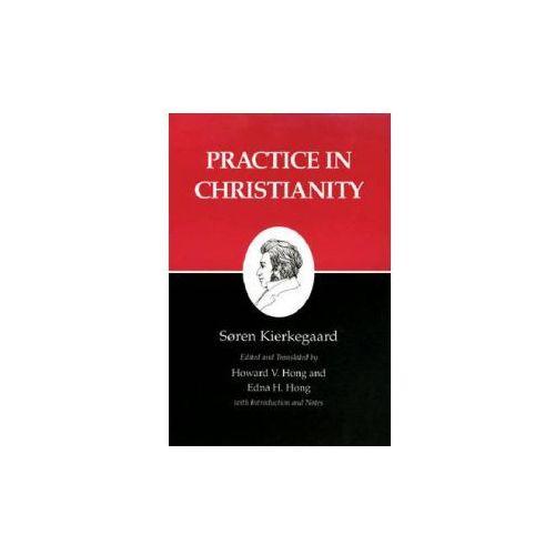 Kierkegaard's Writings, XX, Volume 20: Practice in Christianity