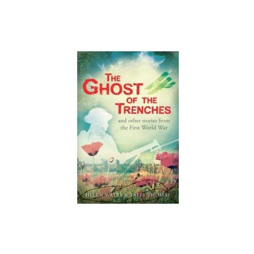 Ghost of the Trenches and other stories, Watts, Helen / Thomas, Taffy
