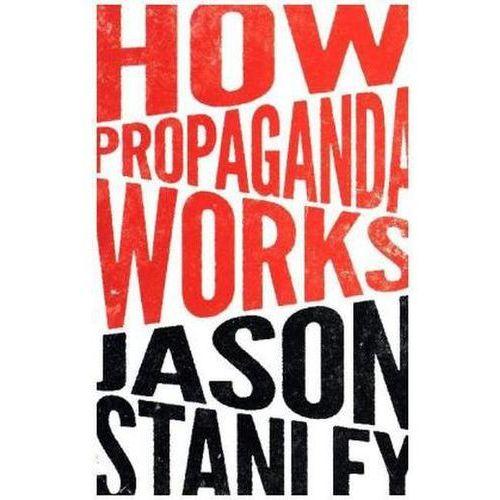 How Propaganda Works (9780691173429)