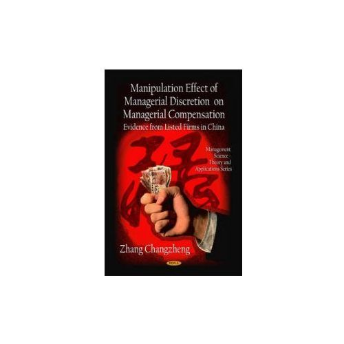 Manipulation Effect of Managerial Discretion on Managerial Compensation