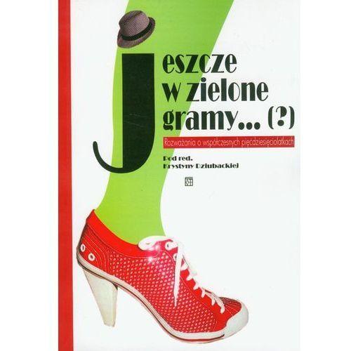 Jeszcze w zielone gramy - Krystyna Dziubacka (red.), ATUT