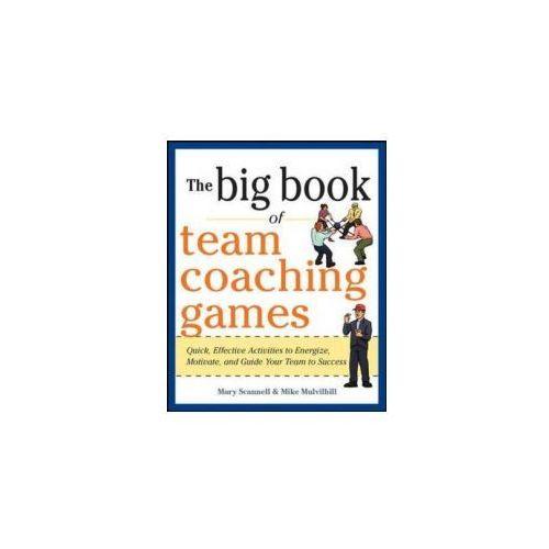 Big Book of Team Coaching Games: Quick, Effective Activities