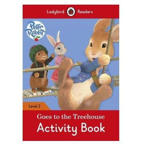 Peter Rabbit: Goes To The Treehouse Activity Book - Ladybird Readers Level 2 (16 str.)