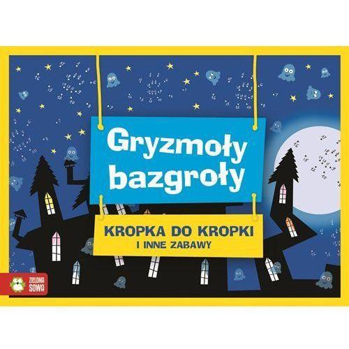 Gryzmoły Bazgroły Kropka do kropki - Wysyłka od 3,99 - porównuj ceny z wysyłką, Book House