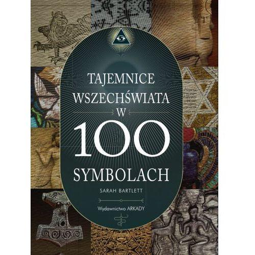 Tajemnice świata w 100 symbolach - Sarah Bartlett, Wydawnictwo Arkady