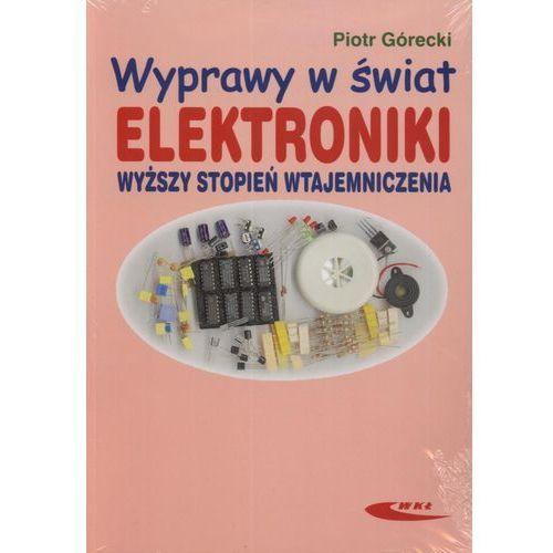 Wyprawy w świat elektroniki. Wyższy stopień wtajemniczenia (100 str.)