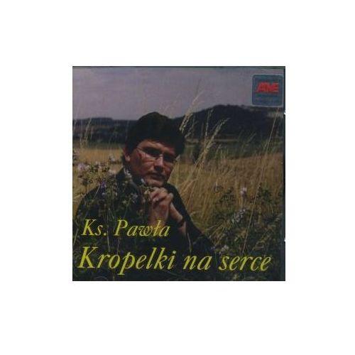 Szerlowski paweł ks. Kropelki na serce - cd