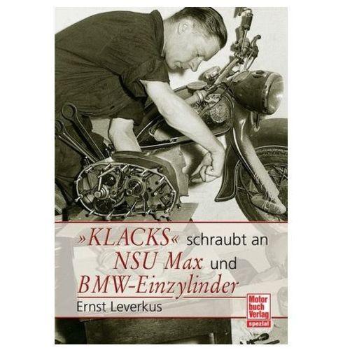 'Klacks' schraubt an NSU Max und BMW-Einzylinder