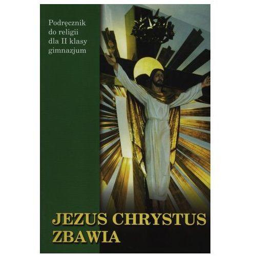 Jezus Chrystus zbawia. Klasa 2. Podręcznik (269 str.)