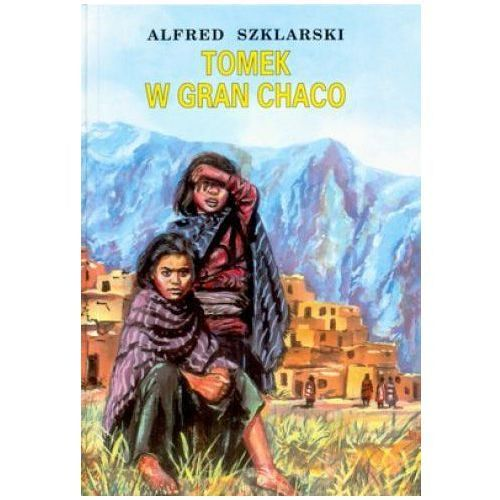 TOMEK W GRAN CHACO Alfred Szklarski