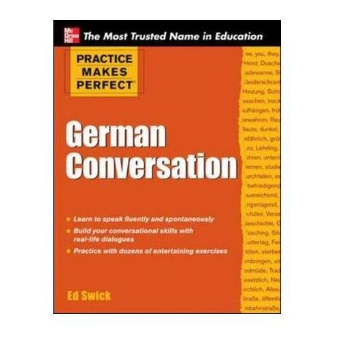 Practice Makes Perfect German Conversation, Swick, Ed