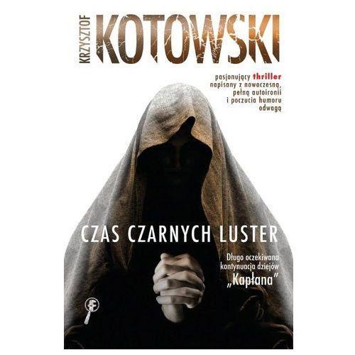 Czas Czarnych Luster - Krzysztof Kotowski (kategoria: Książki horrory i thrillery)