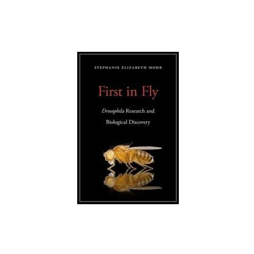 First in Fly - Drosophila Research and Biological Discovery