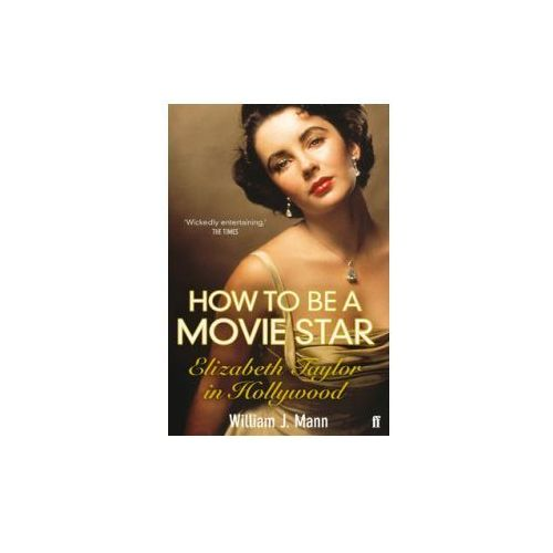 How To Be A Movie Star Elizabeth Taylor