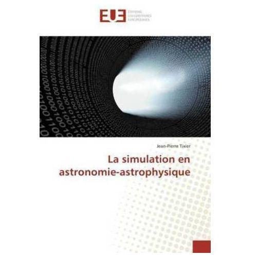 La simulation en astronomie-astrophysique (9783841663689)