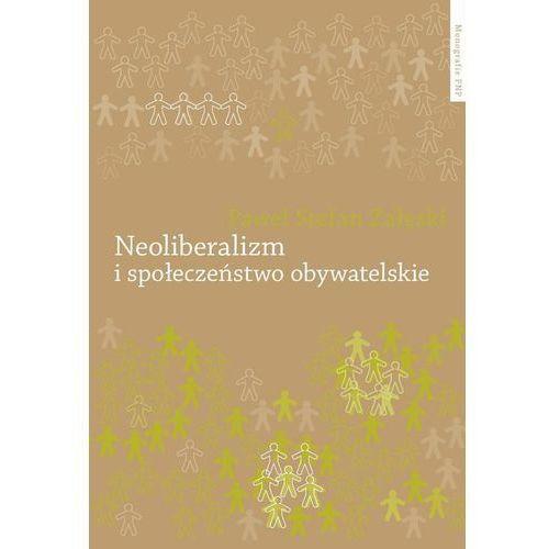 Neoliberalizm i społeczeństwo obywatelskie, oprawa twarda