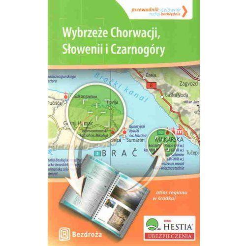 Wybrzeże Chorwacji, Słowenii I Czarnogóry. Przewodnik - Celownik. Wydanie 1 (208 str.)