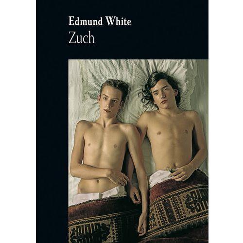 Zuch - Edmund White DARMOWA DOSTAWA KIOSK RUCHU, Edmund White
