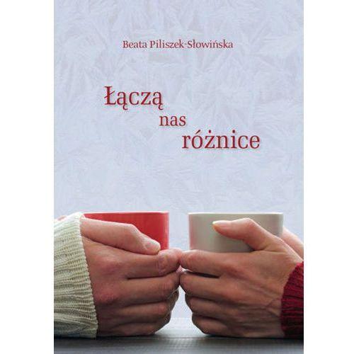 Łączą nas różnice - Piliszek-Słowińska Beata, oprawa miękka