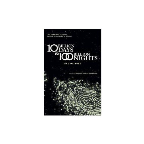 10 Billion Days & 100 Billion Nights (9781421549316)