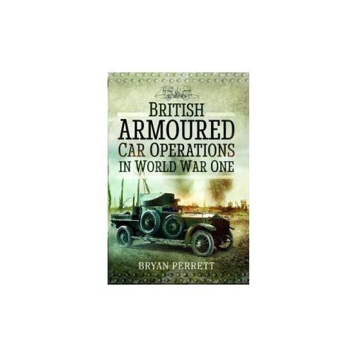 British Armoured Car Operations in World War I (9781473861183)