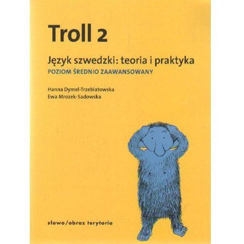 Troll 2. Język Szwedzki: Teoria I Praktyka. Poziom Średnio Zaawansowany, oprawa miękka
