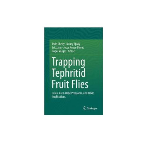 Trapping and the Detection, Control, and Regulation of Tephritid Fruit Flies (9789401791922)