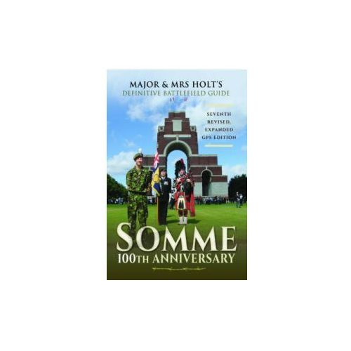 Major & Mrs Holt's Definitive Battlefield Guide Somme: 100th (9781473866720)
