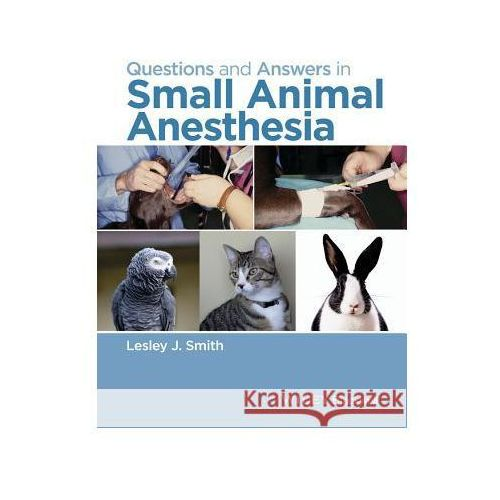 Questions and Answers in Small Animal Anesthesia (9781118912836)