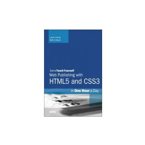 HTML, CSS & JavaScript Web Publishing in One Hour a Day, Sams Teach Yourself (9780672336232)