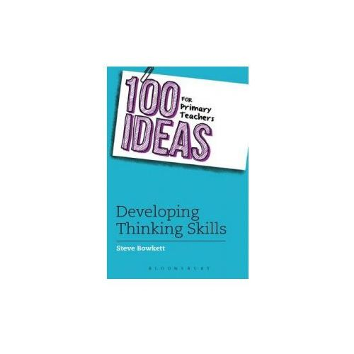 100 Ideas for Primary Teachers: Developing Thinking Skills (9781408194980)