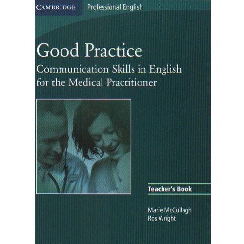 Good Practice Communication Skills In English for The Medical Practitioner TB (178 str.)