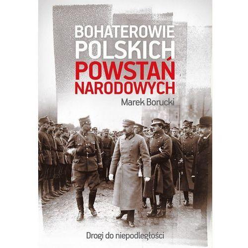 Bohaterowie polskich powstań narodowych - Marek Borucki (EPUB)