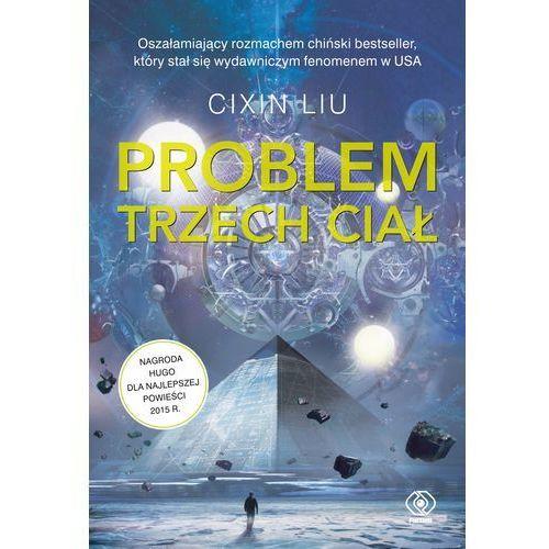 Problem Trzech Ciał. Wspomnienie o przeszłości Ziemi - LIU CIXIN (9788380620490)