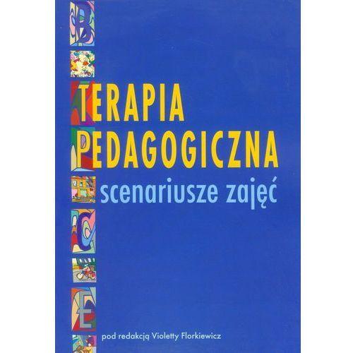 Terapia pedagogiczna Scenariusze zajęć, pozycja wydana w roku: 2010