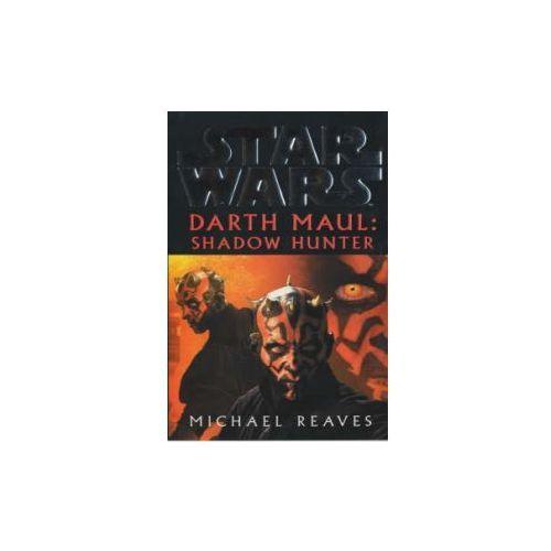 Star Wars: Darth Maul - Shadow Hunter, Reaves, Michael